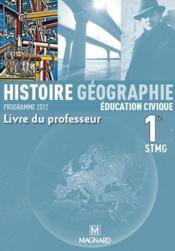 Histoire, géographie, éducation civique ; 1re STMG ; livre du professeur - Couverture - Format classique