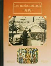 Les années-mémoires 1939 - Couverture - Format classique