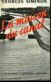 La Maison Du Canal. - Couverture - Format classique