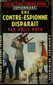 Une Contre-Espionne Disparait. Collection L'Aventure Criminelle N° 53. - Couverture - Format classique