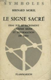 Le Signe Sacre. Essai Sur Le Sacrement Comme Signe Et Information De Dieu. - Couverture - Format classique