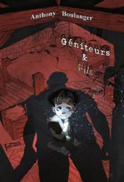 Geniteurs & fils  - Anthony Boulanger