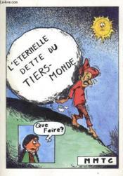 L'Eternelele Dette Du Tiers-Monde - Couverture - Format classique