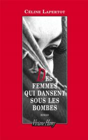 Des femmes qui dansent sous les bombes - Couverture - Format classique