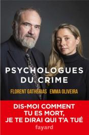Vente livre :  Psychologues du crime  - Florent Gatherias - Emma Oliveira
