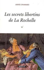 Secrets Libertins De La Rochelle - Couverture - Format classique