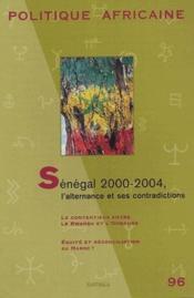 Revue Politique Africaine N.96 ; Sénégal 2000-2004, L'Alternance Et Ses Contradictions - Couverture - Format classique