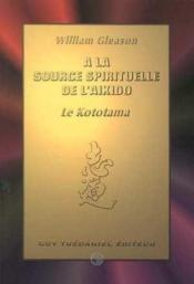 À la source spirituelle de l'aikido ; le kototama - Couverture - Format classique
