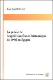 La genèse de l'expédition franco-britannique de 1956 en Egypte - Couverture - Format classique
