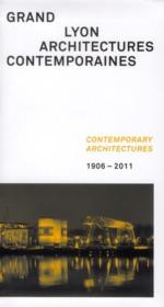 Vente  Grand Lyon ; architectures contemporaines ; comtemporary architectures ; 1906-2011  - Collectif