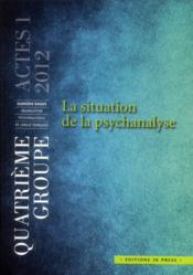 Vente livre :  La situation de la psychanalyse (édition 2012)  - Jean-Jacques Barreau