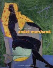 La Provence ; André Marchand - Couverture - Format classique