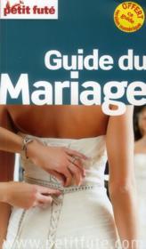 GUIDE PETIT FUTE ; THEMATIQUES ; guide du mariage (édition 2013) - Couverture - Format classique