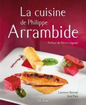 La cuisine de Philippe Arrambide - Couverture - Format classique