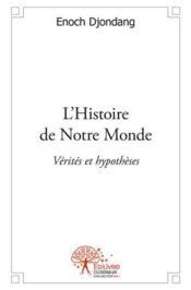 L'Histoire De Notre Monde - Couverture - Format classique
