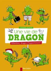 Une vie de dragon ; attention, dragon d'appartement - Couverture - Format classique