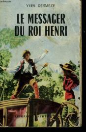 Le Messager Du Roi Henri. Collection Le Livre Populaire N° 354. - Couverture - Format classique