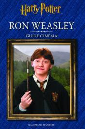 Harry Potter ; guide cinéma t.3 ; Ron Weasley  - Felicity Baker