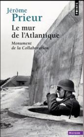 Vente  Le mur de l'Atlantique ; monument de la collaboration  - Jerome Prieur