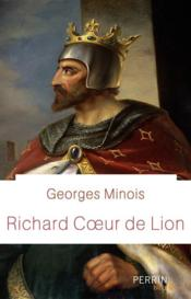 Richard Coeur de Lion  - Georges Minois