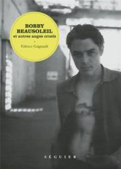 Bobby Beausoleil et autres anges cruels - Couverture - Format classique