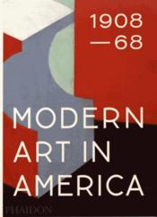 Vente livre :  Modern art in America 1908-68  - Agee William C. - Agee William C - William C. Agee