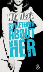 Vente  Something about her  - Mily Black