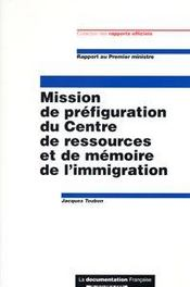 Mission De Prefiguration Du Centre De Ressources Et De Memoire De L'Immigration  - Collectif