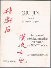 Pierres De L'Oiseau Jingwei Precede De : Femme Et Revolutionnaire En Chine A - Couverture - Format classique