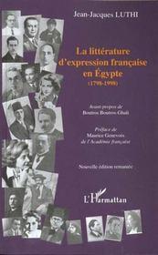 La Litterature D'Expression Francaise En Egypte 1798-1998 - Intérieur - Format classique