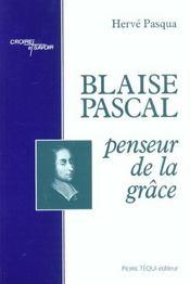 Blaise Pascal Penseur De La Grace - Intérieur - Format classique