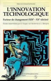 L'Innovation Technologique Facteur De Changement (Xixe-Xxe Siecle) - Couverture - Format classique