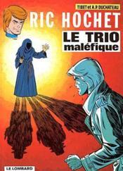 Ric Hochet t.22 ; le trio maléfique - Couverture - Format classique
