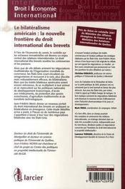 Le bilatéralisme américain ; la nouvelle frontière du droit international des brevets - 4ème de couverture - Format classique