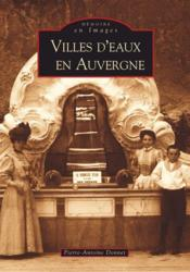 Villes d'eaux en Auvergne - Couverture - Format classique