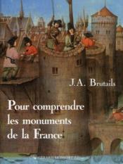 Pour comprendre les monuments de la France - Couverture - Format classique