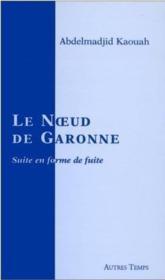 Le Noeud De La Garonne - Couverture - Format classique