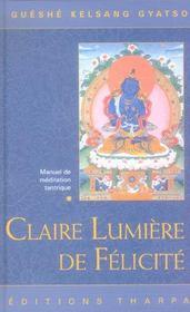 Claire Lumiere De Felicite ; Manuel De Meditation Tantrique - Intérieur - Format classique