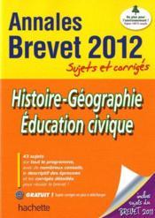 Histoire-geographie, education civique ; annales sujets et corriges (edition 2012)