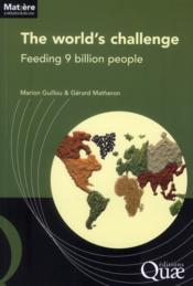 Vente livre :  The world's challenge : feeding 9 billion people  - Mathero Guillou