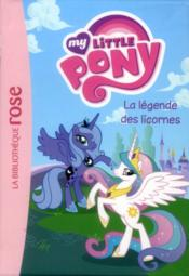 My little pony t.1 ; la légende des licornes - Couverture - Format classique