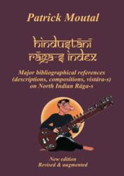 Hindustani raga-s index ; major bibliographical references (descriptions, compositions, vistara-s) on North Indian raga-s - Couverture - Format classique