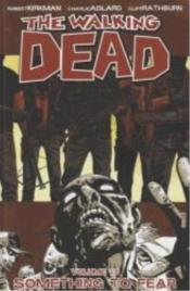 Vente livre :  Walking dead TP t.17 ; something to fear  - Robert Kirkman