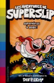 Les aventures de Superslip t.5 ; superhéros à gogo ! - Couverture - Format classique