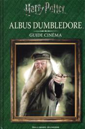 Harry Potter ; guide cinéma t.4 ; Albus Dumbledore  - Collectifs Jeunesse - Collectif