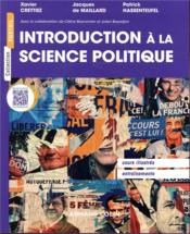 Vente  Introduction à la science politique  - Jacques Maillard - Patrick Hassenteufel - Xavier Crettiez - Celine Braconnier - Jacques De Maillard