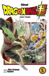Vente livre :  Dragon Ball Super T.5 ; adieu Trunks  - Toyotaro - Akira Toriyama