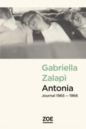Vente  Antonia, journal 1965-1966  - Gabriella Zalapi