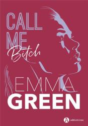 Vente  Call me bitch  - Green Emma