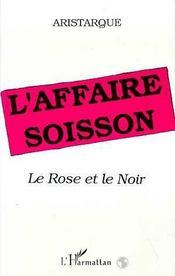 L'Affaire Soisson ; Le Rose Et Le Noir - Intérieur - Format classique